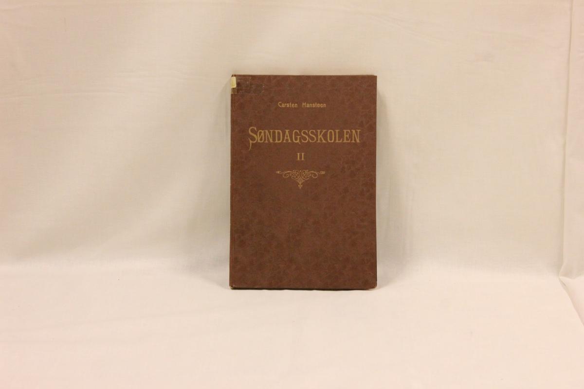 """Boka """"Søndag skolen"""" Forfatter: Carsten Hansteen. Utgitt i 1895"""