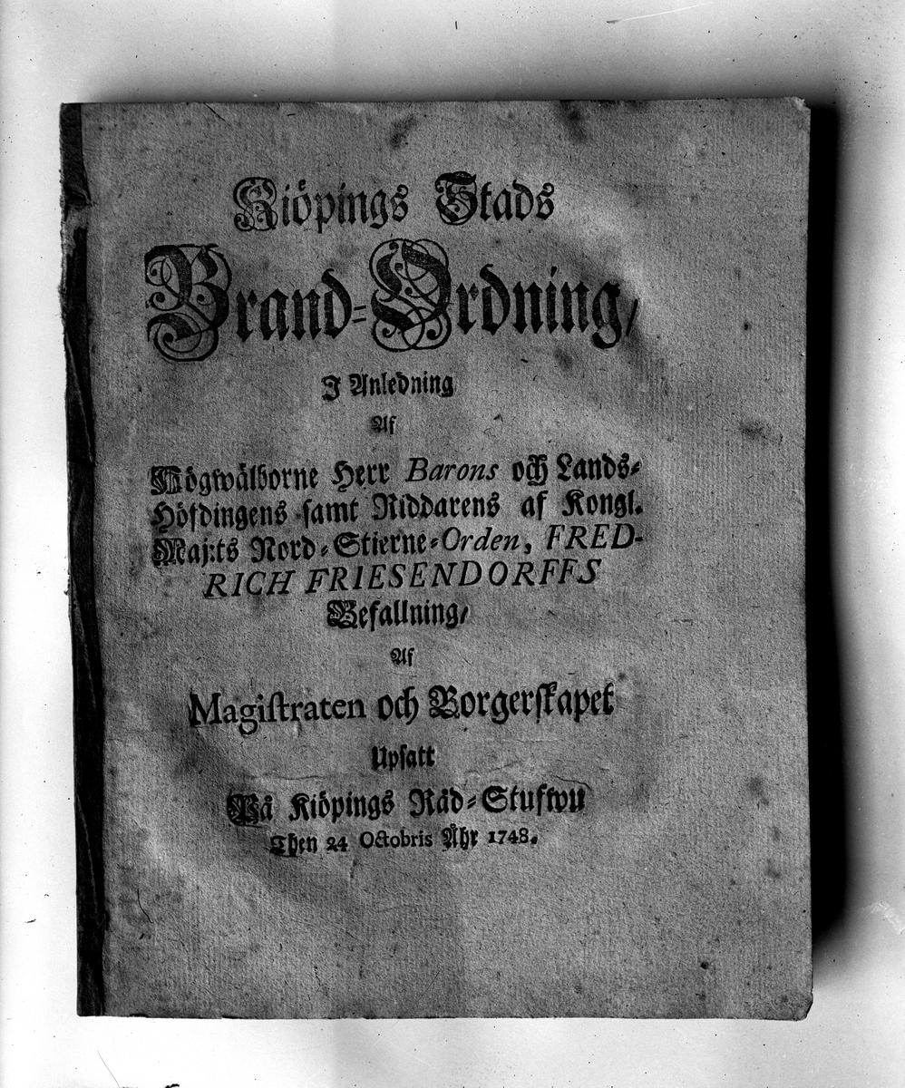 Stadens första tryckta brandordning, 1748. Fotograf KJ Österberg.