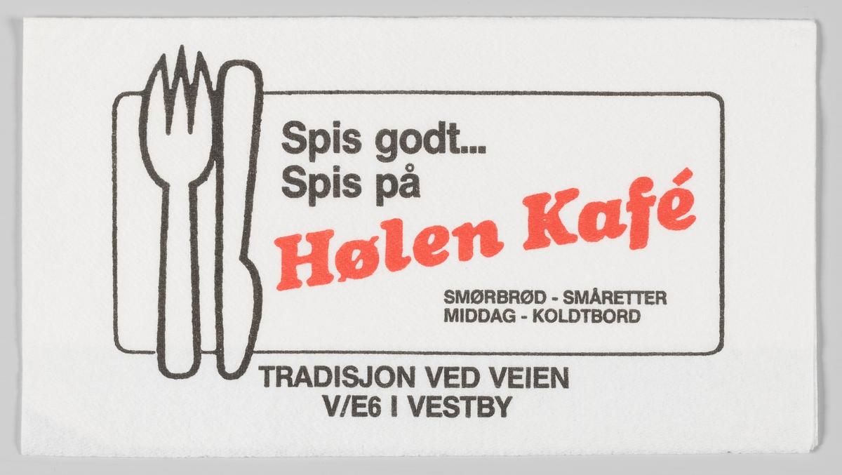 Et banner, kniv og gaffel og en reklametekst for Hølen Kafe i Hølen i Vestby.  Hølen Kafe lå ved E6 i Hølen i Vestby før veien ble lagt om.