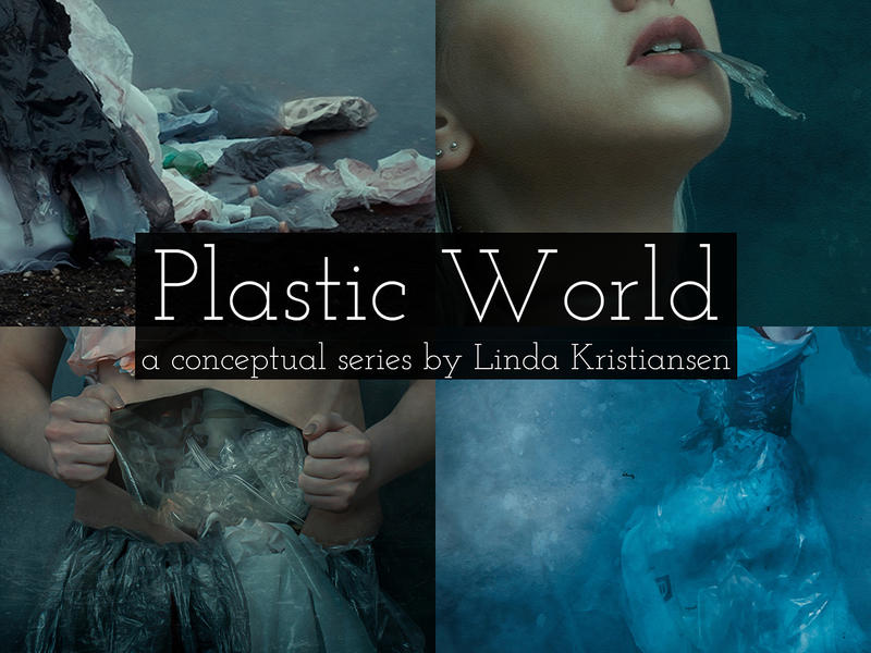 Linda Kristiansen «A Plastic World