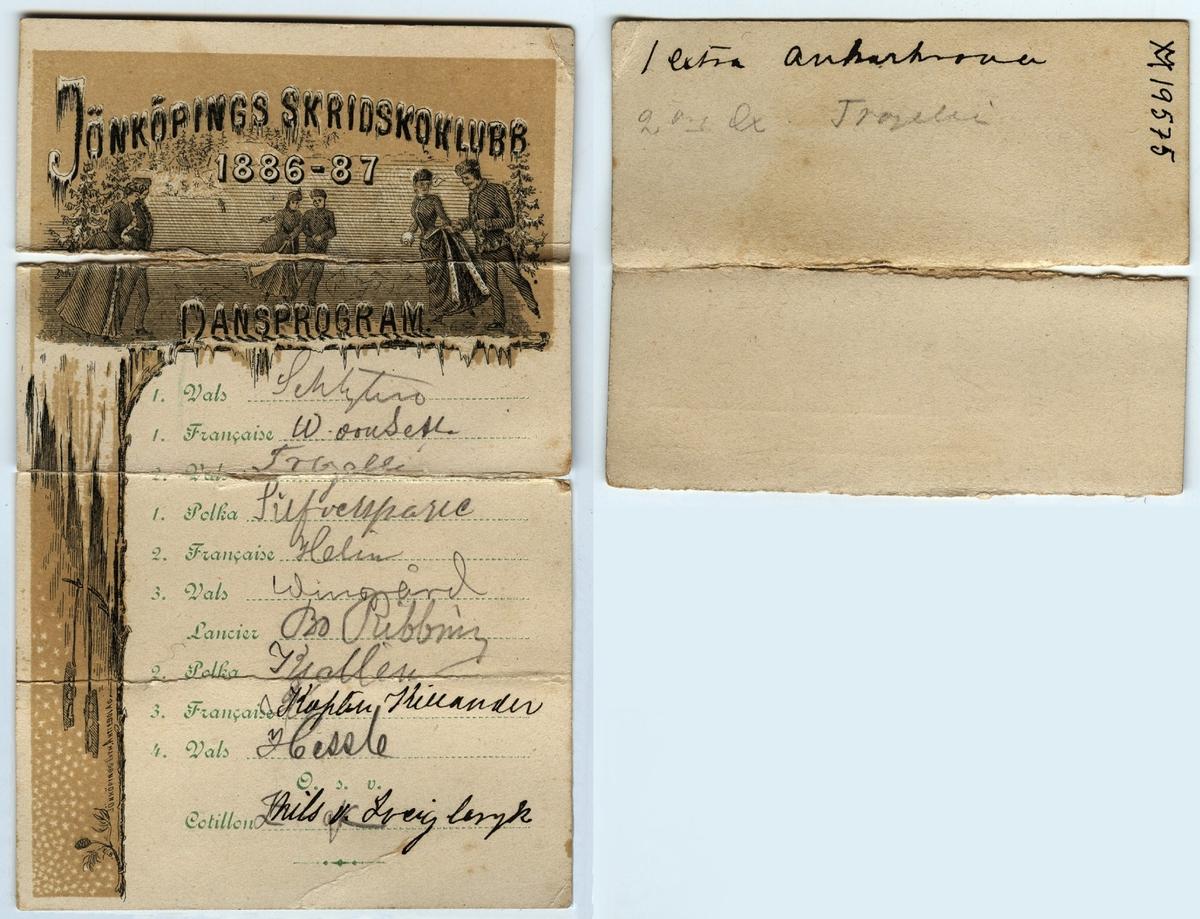 Dansprogram från Jönköpings skridskoklubb 1886-87. På kortet finns listat de danser som gavs under kvällen: Under dansen spelades vals, francaise, lancierquadrillo och polka i varierad mängd.  Dansen avslutades med Cotillon. Kavaljererna har skrivit upp sig på kortet för respektive dans.  Ingår i en samling som använts vid olika baler och tillställningar i Jönköping, där givaren vistades som ung.  På danskorten kunde kavaljererna skriva upp sig för att få dansa med innehavaren av kortet.