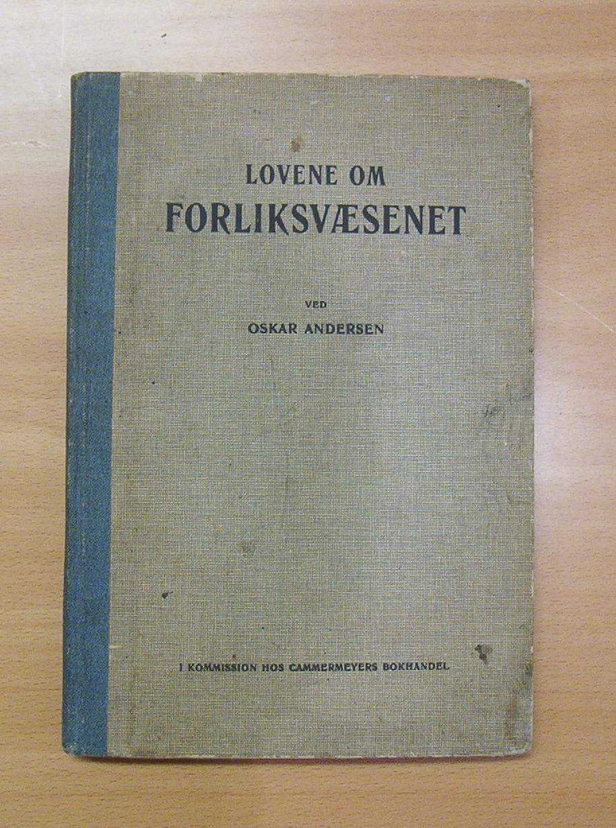 Loven om forliksvæsenet. Av Oskar Andersen. Kristiania.