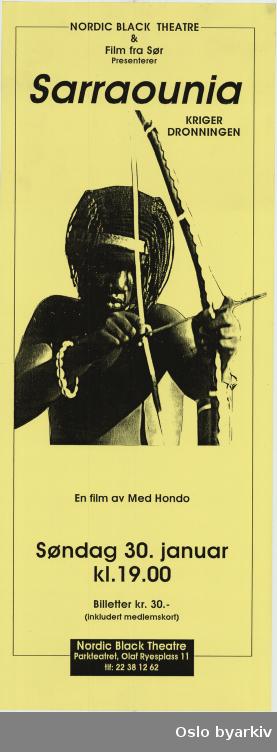Plakat filmvisning Sarraounia, krigerdronningen...Oslo byarkiv har ikke rettigheter til denne plakaten. Ved bruk/bestilling ta kontakt med Nordic Black Theatre (post@nordicblacktheatre.no)