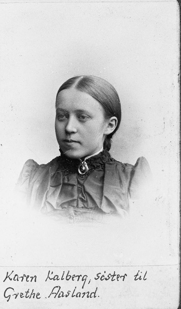 Karen Kalberg (26.1.1867 - 1.10.1946). Ho var dotter til Grete og Lars J. Kalberg. Ho var ikkje gift.