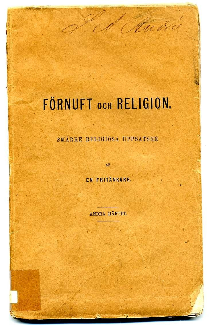 """""""Förnuft och Religion. Smärre religiösa uppsatser af en Fritänkare. Andra häftet."""" 100 sidor."""
