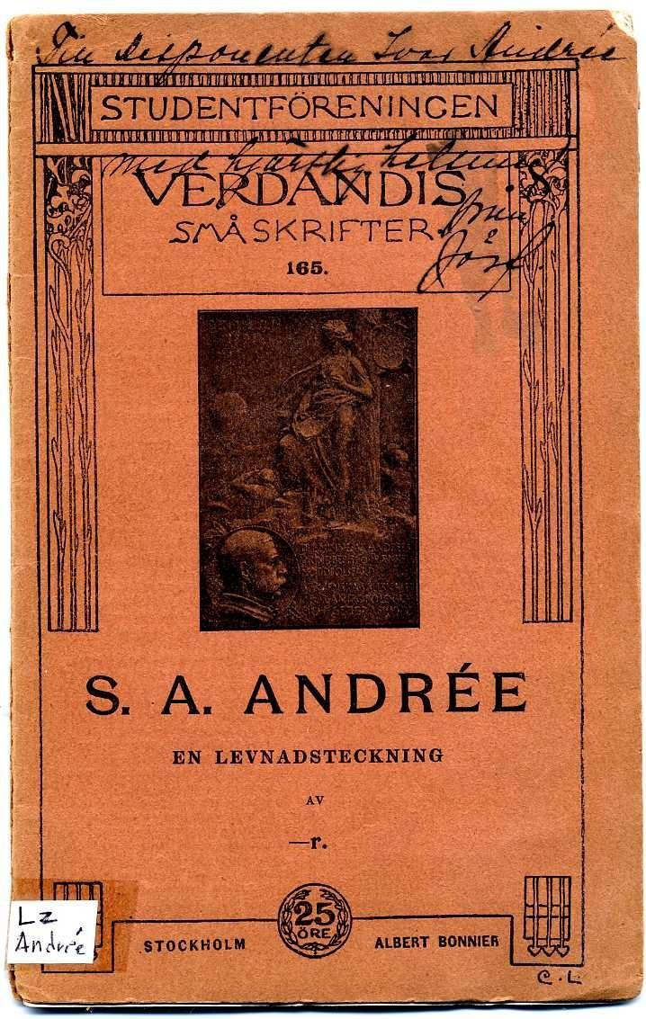 Studenföreningen Verdandis småskrifter, nr 165, om S A Andrée. 50 sidor. Ett exemplar tillägnat Ivar Andrée av författaren.
