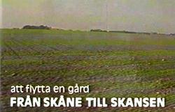 Att flytta en gård från Skåne till Skansen