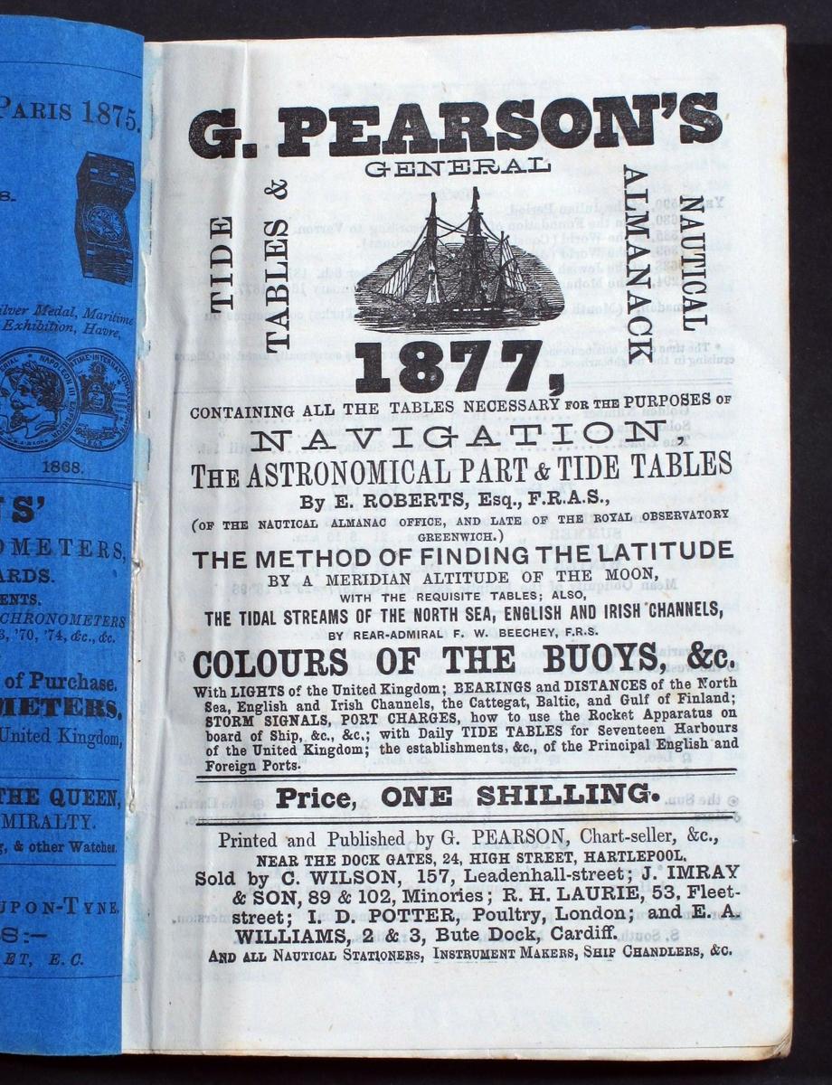 Nautisk almanakk.  G. Pearson`s 1877. Nautical Almanack & Tide Tabl I  Blått omslag Nautical Almanack & Tide Tabl   18,3x12,4.  Uten navn.