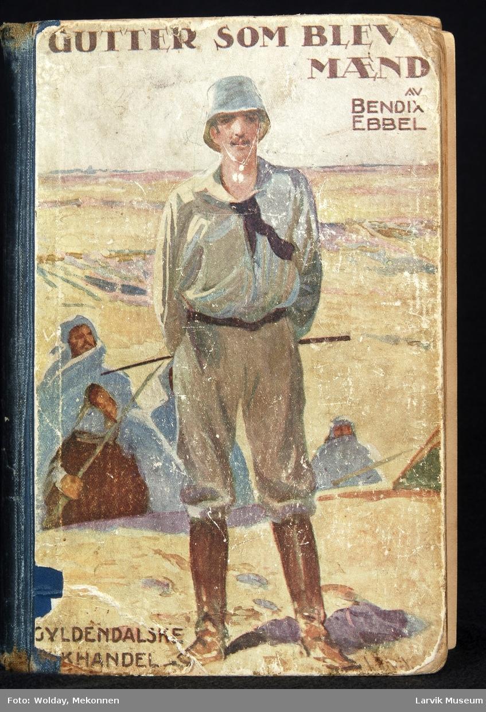 Ilustrasjon/tegning i farger av en mann i rideklær med pisk, ute i ørkenen sammen med beduiner som går med sverd. Div illustrasjoner i s/h gjennom hele boken. Foto av Abraham Lincoln på første omslagsside